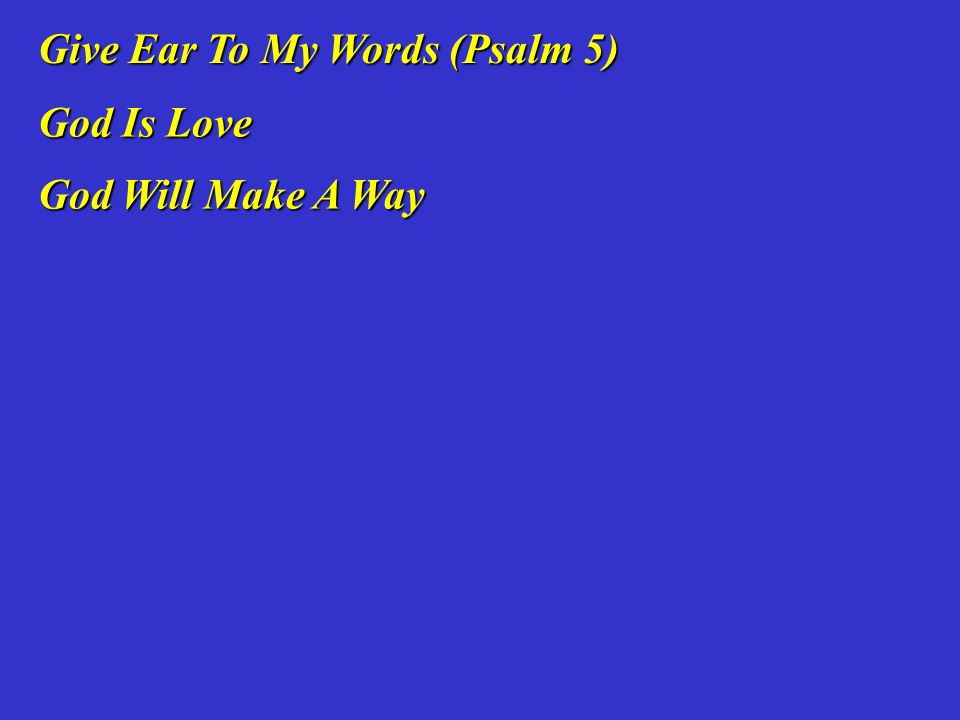 Give Ear To My Words (Psalm 5)