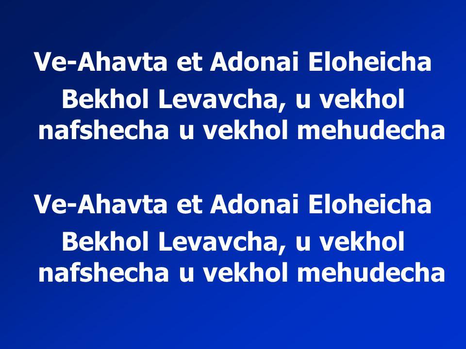 Ve-Ahavta et Adonai Eloheicha
