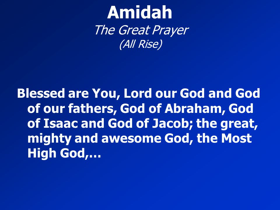 Amidah The Great Prayer (All Rise)