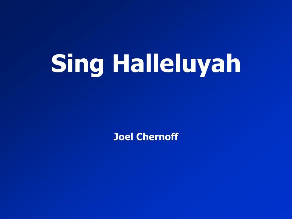 Sing Halleluyah Joel Chernoff