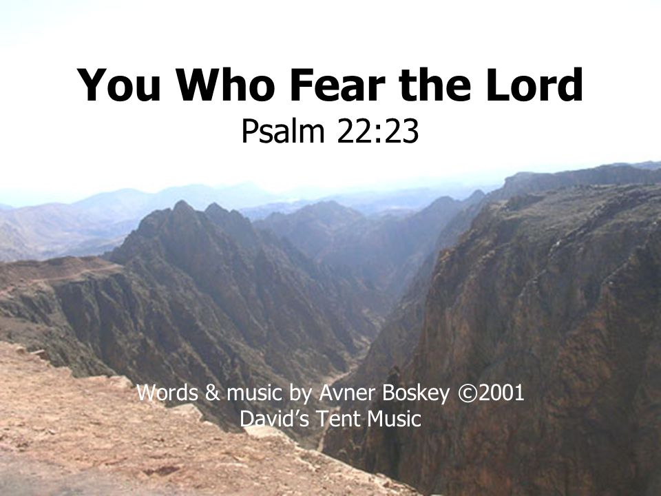 You Who Fear the Lord Psalm 22:23