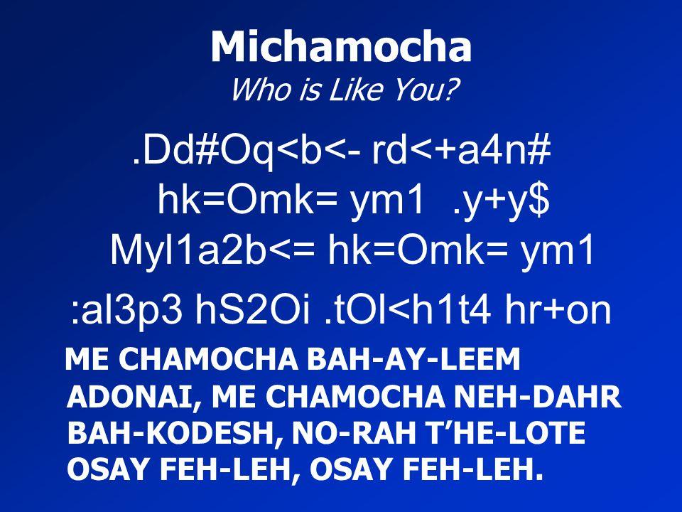 Michamocha Who is Like You