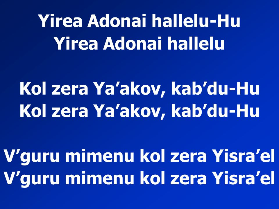 Yirea Adonai hallelu-Hu Yirea Adonai hallelu