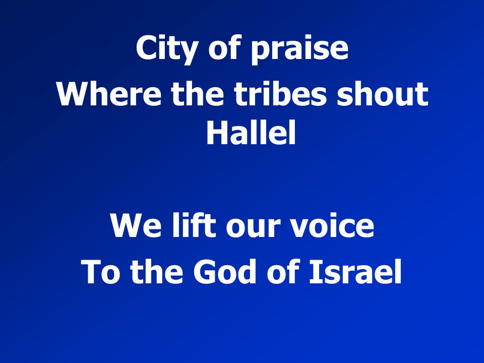 Where the tribes shout Hallel