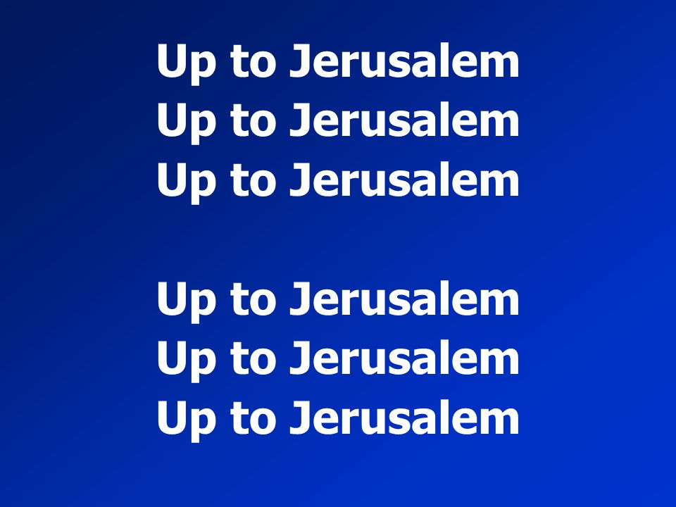Up to Jerusalem