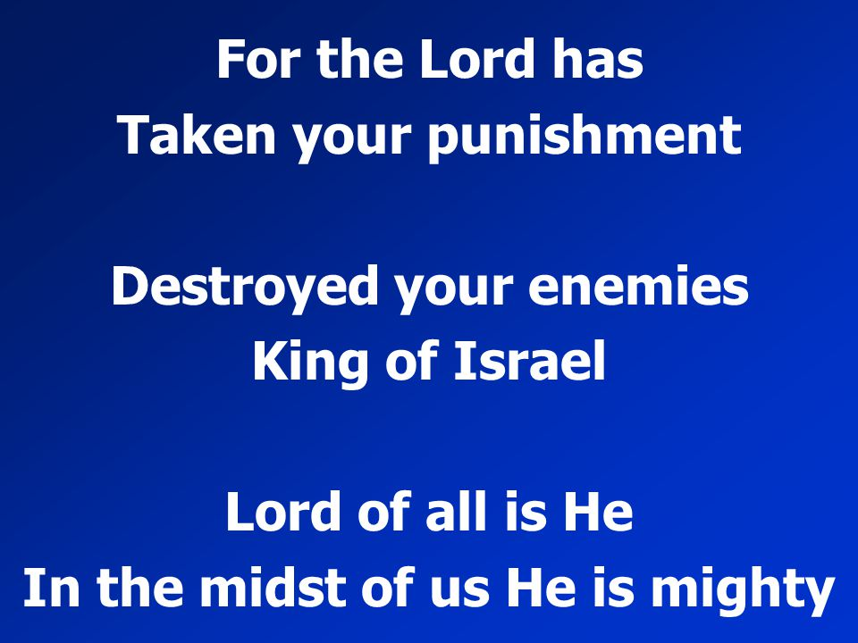 Destroyed your enemies In the midst of us He is mighty