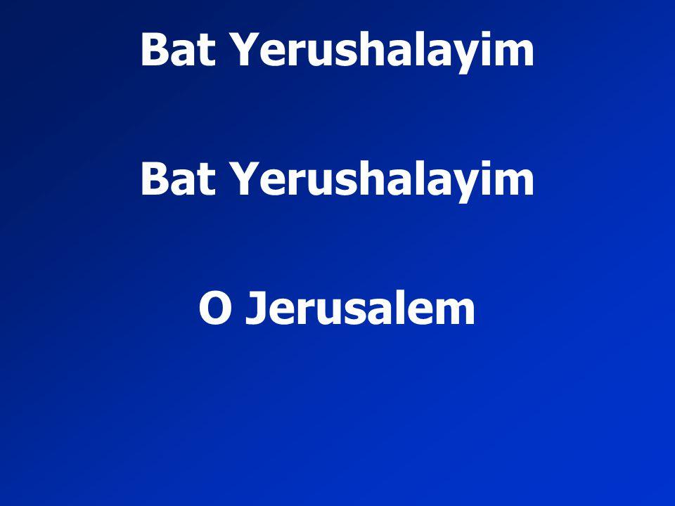 Bat Yerushalayim O Jerusalem