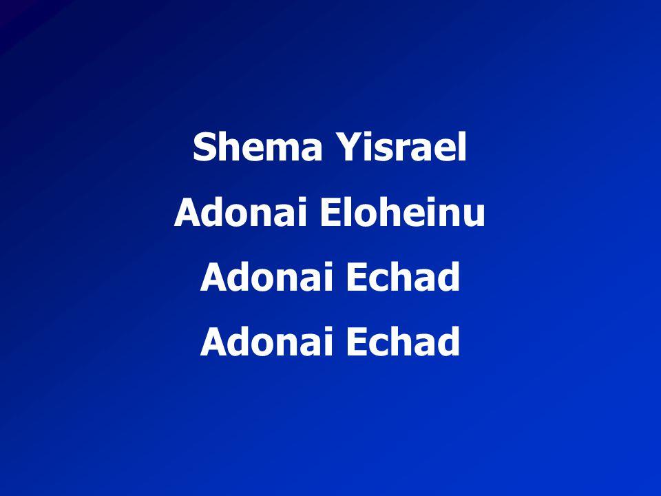 Shema Yisrael Adonai Eloheinu Adonai Echad