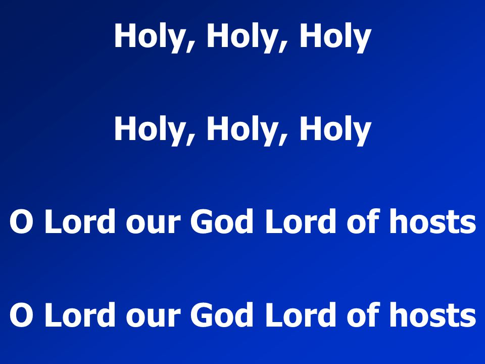 O Lord our God Lord of hosts