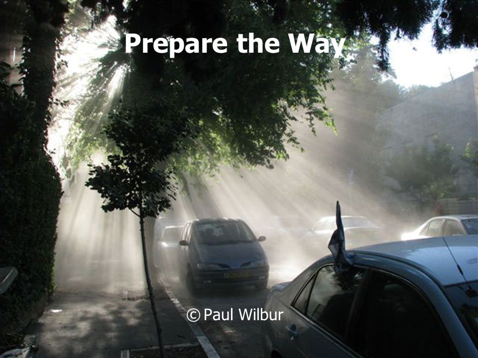 Prepare the Way © Paul Wilbur