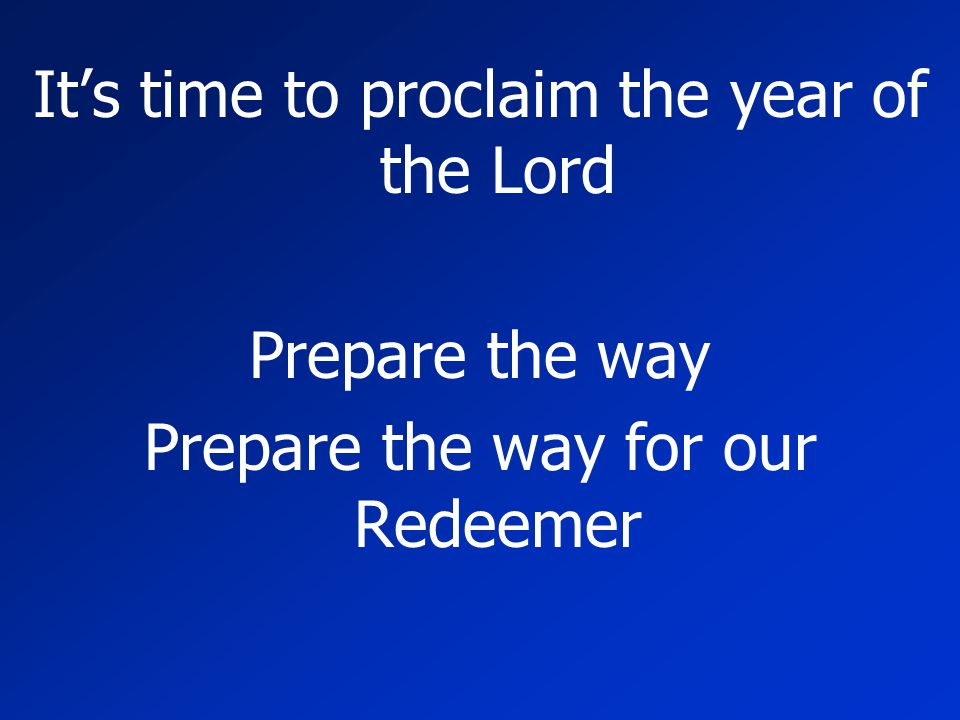 It's time to proclaim the year of the Lord