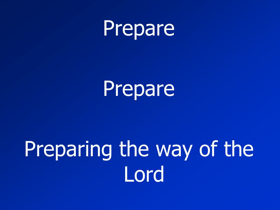 Preparing the way of the Lord