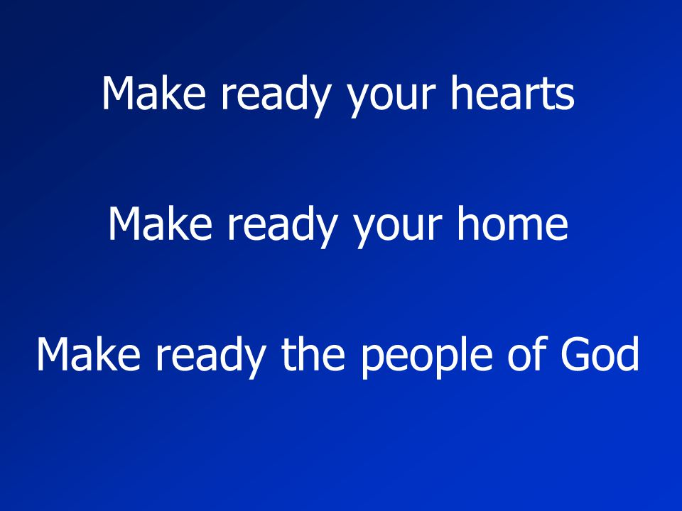 Make ready the people of God