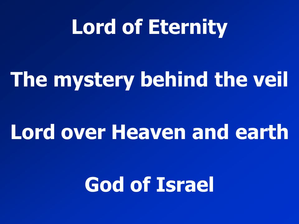 The mystery behind the veil Lord over Heaven and earth