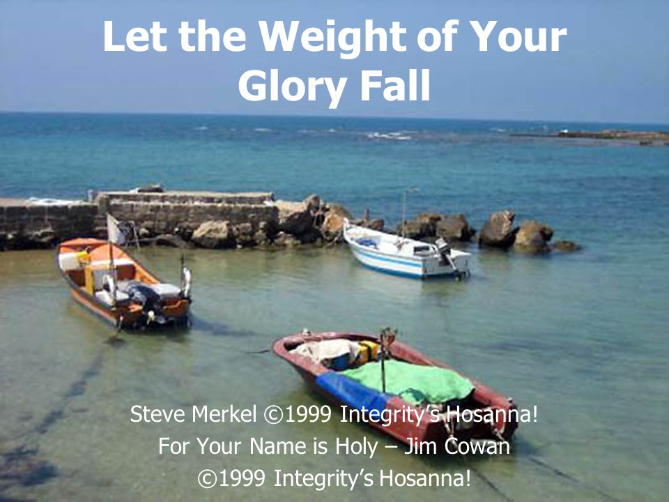Let the Weight of Your Glory Fall