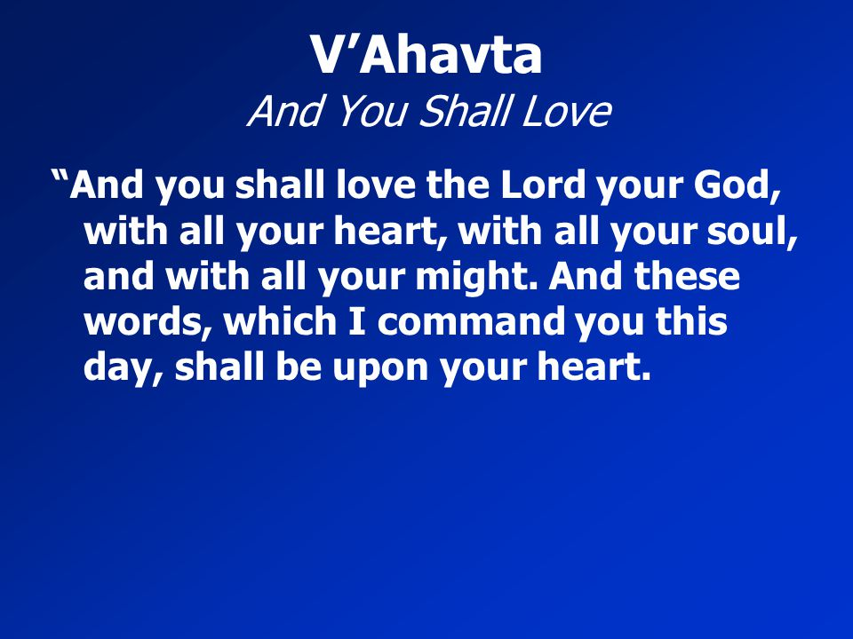 V'Ahavta And You Shall Love