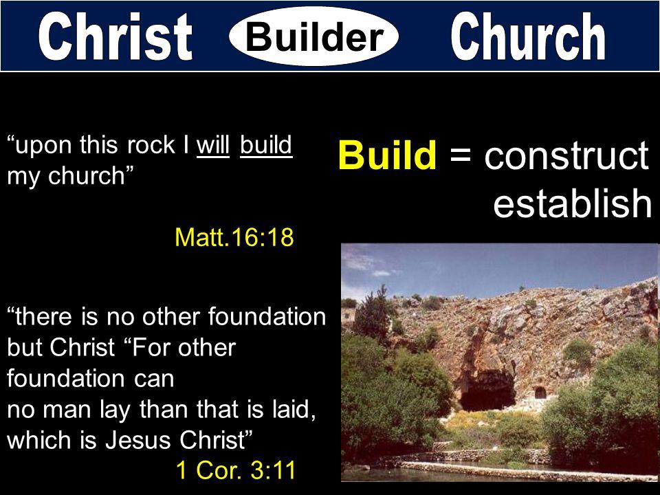 Build = construct establish