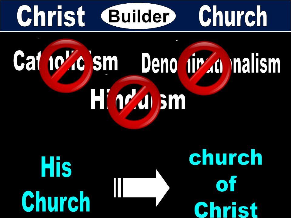 Builder Christ Church Catholicism Denominationalism Hinduism church of
