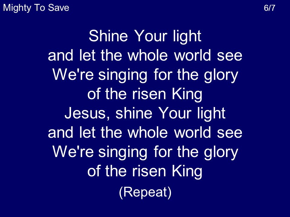 and let the whole world see We re singing for the glory