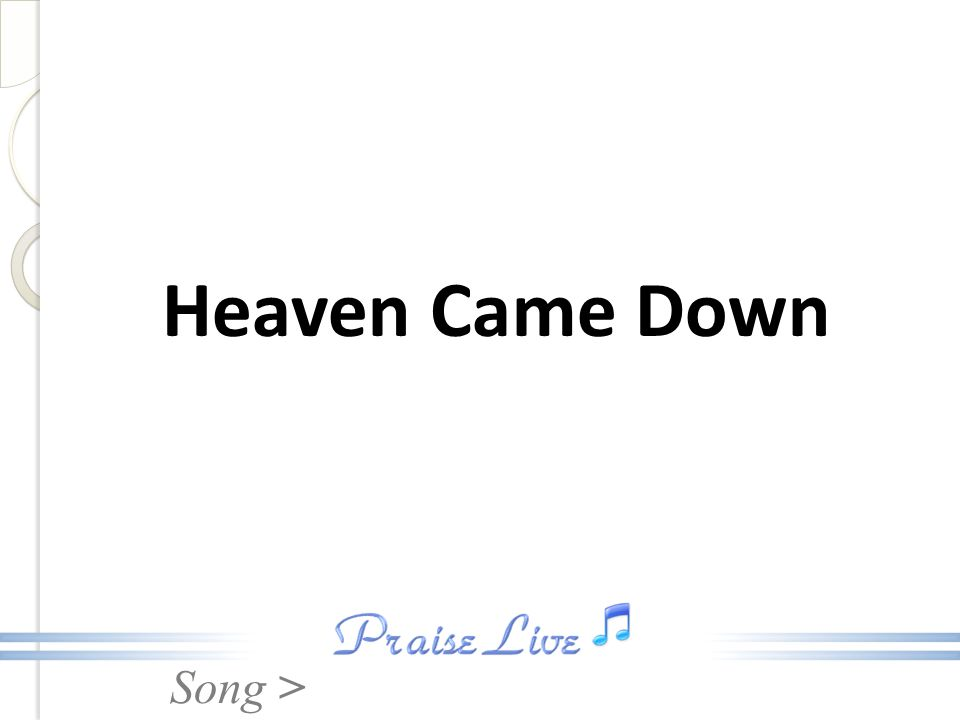 Heaven Came Down