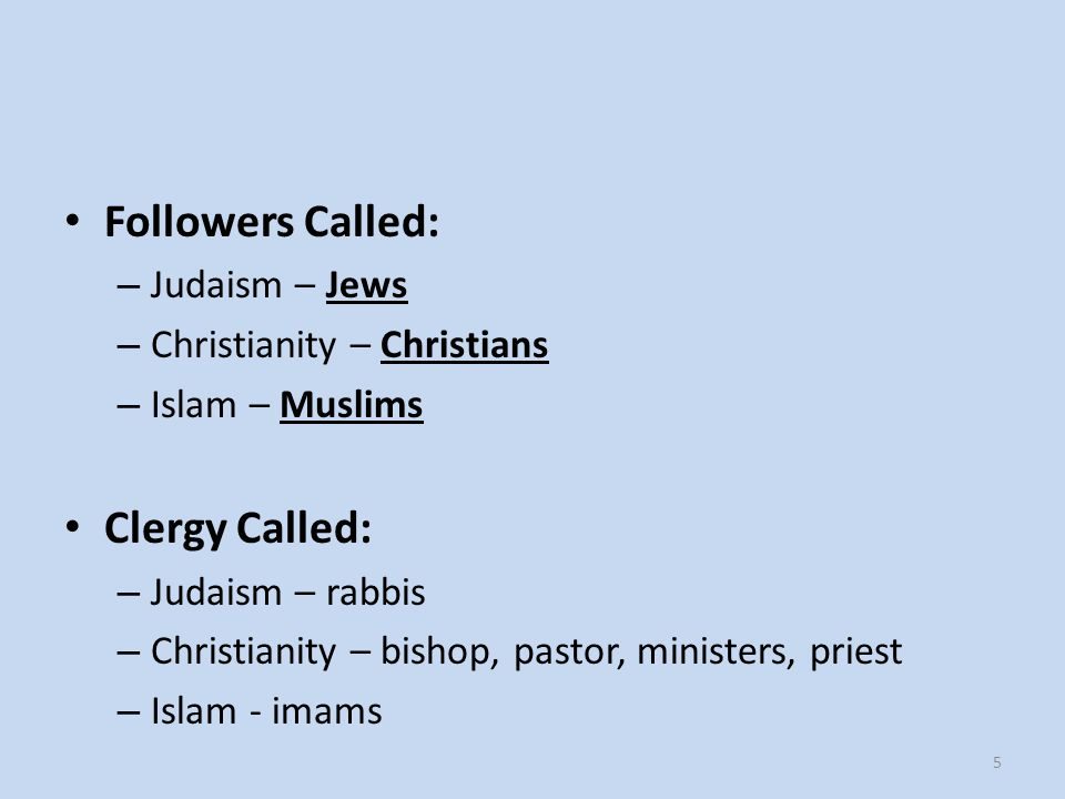 Followers Called: Clergy Called: Judaism – Jews