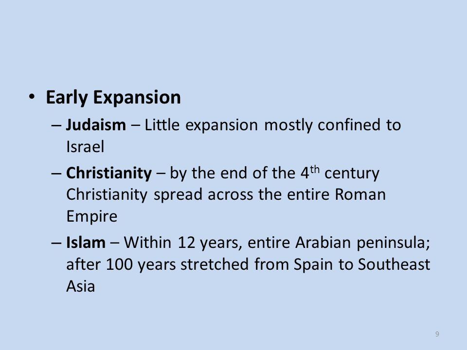Early Expansion Judaism – Little expansion mostly confined to Israel
