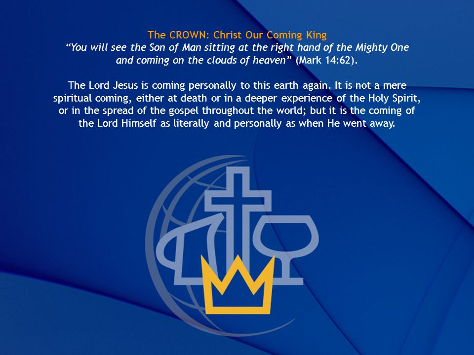 The CROWN: Christ Our Coming King