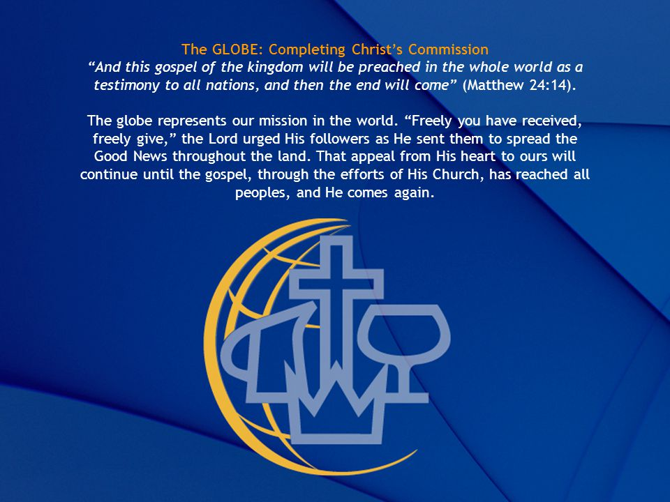 The GLOBE: Completing Christ's Commission
