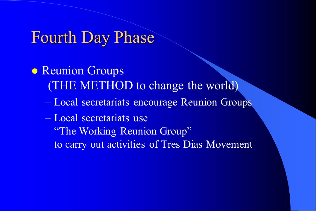 Fourth Day Phase Reunion Groups (THE METHOD to change the world)