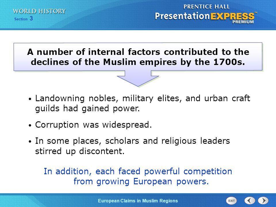 A number of internal factors contributed to the declines of the Muslim empires by the 1700s.