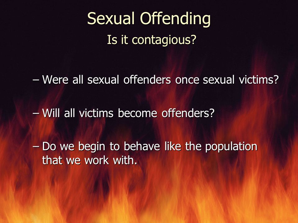 Sexual Offending Is it contagious