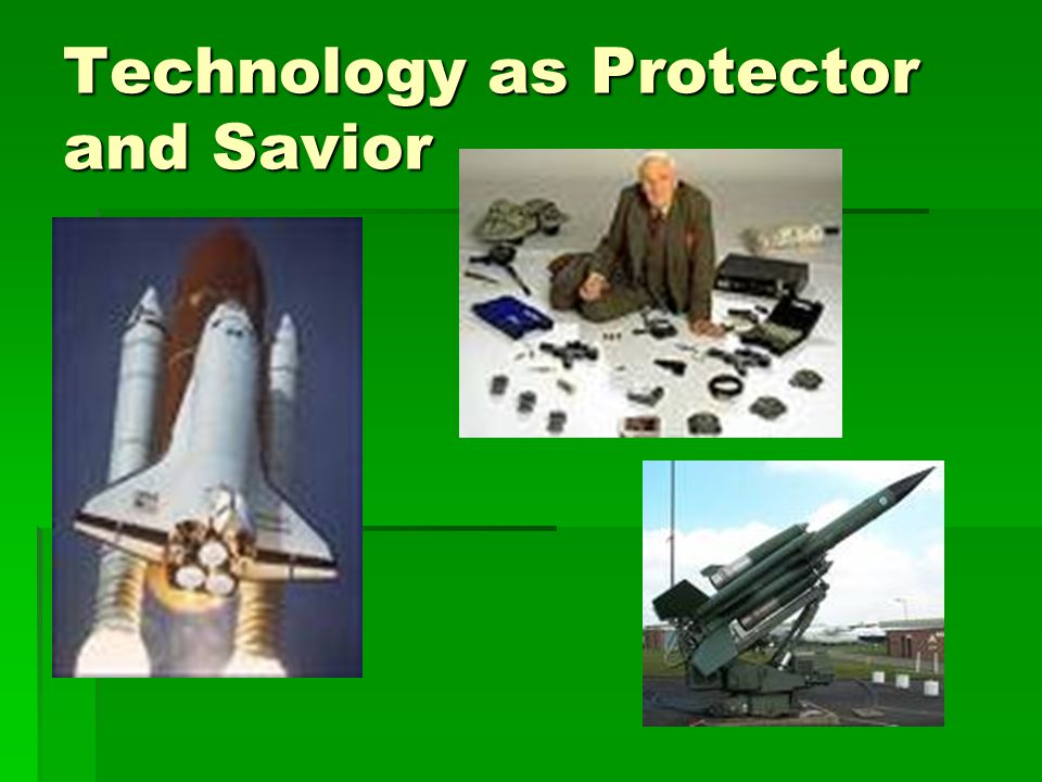 Technology as Protector and Savior