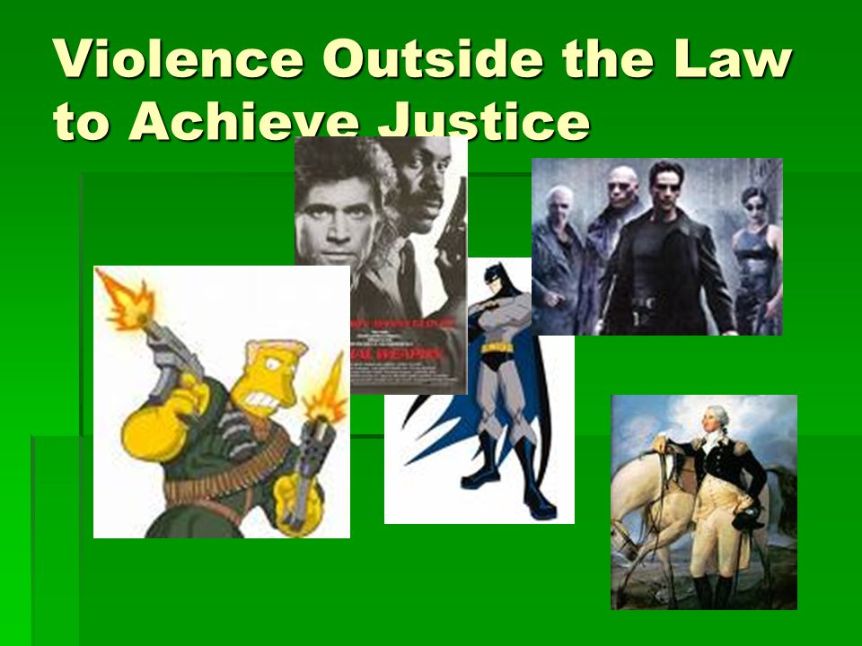 Violence Outside the Law to Achieve Justice