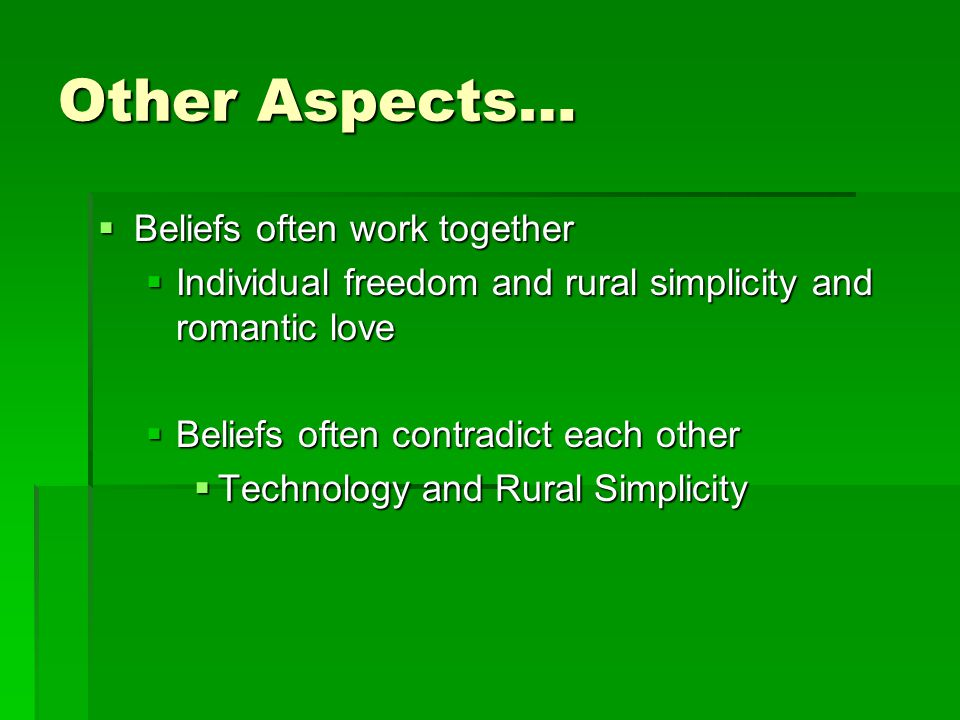 Other Aspects… Beliefs often work together