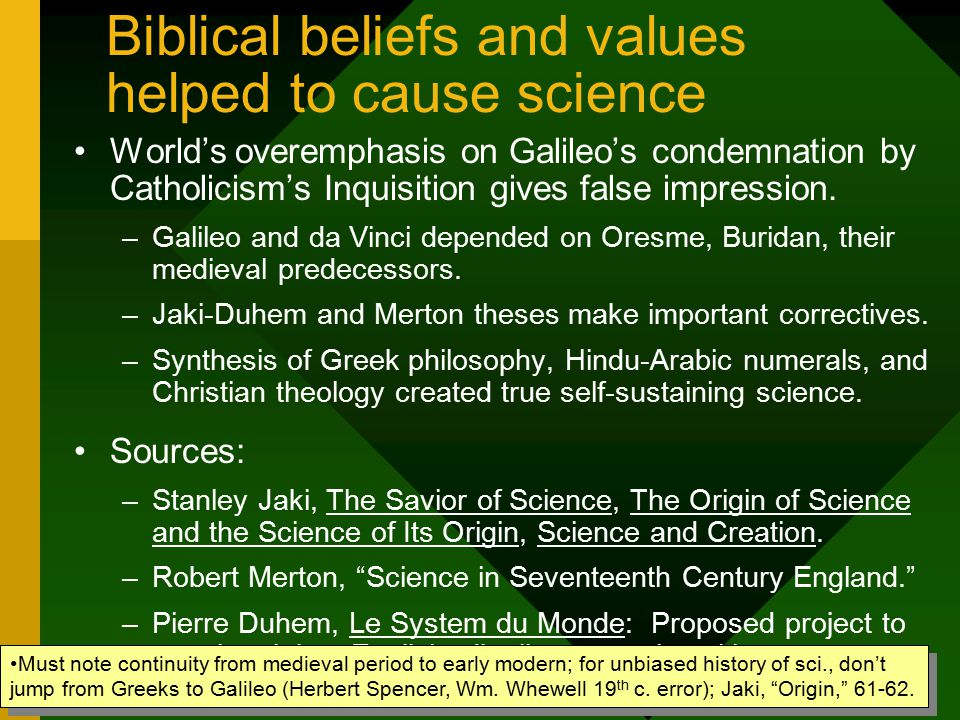 Biblical beliefs and values helped to cause science