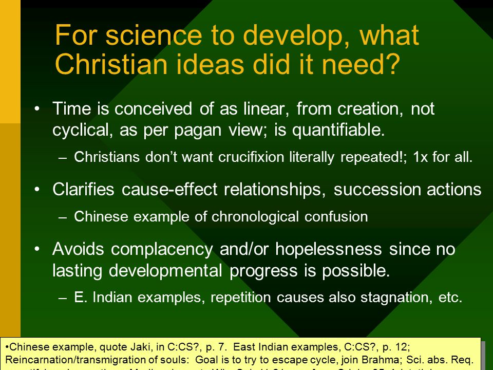 For science to develop, what Christian ideas did it need