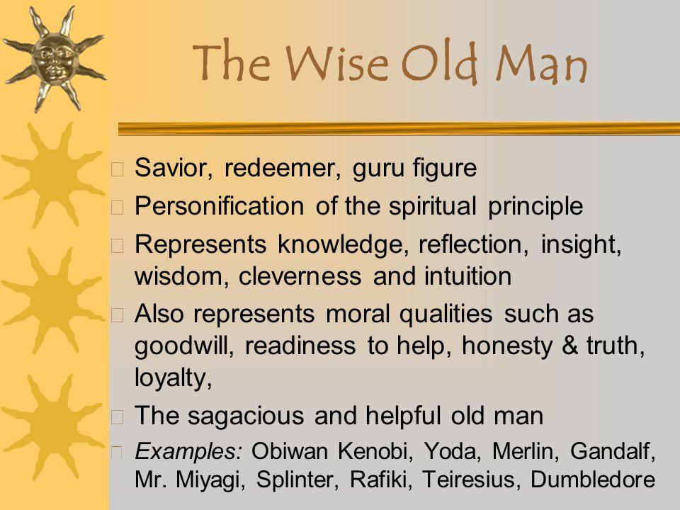 The Wise Old Man Savior, redeemer, guru figure