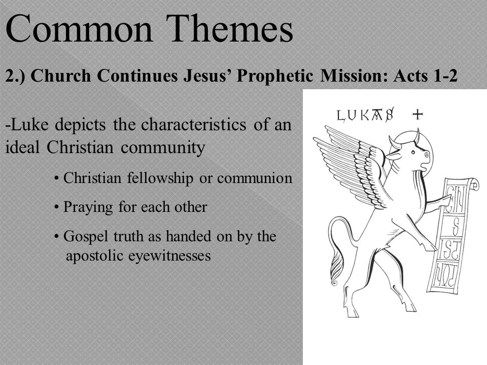 Common Themes 2.) Church Continues Jesus' Prophetic Mission: Acts 1-2