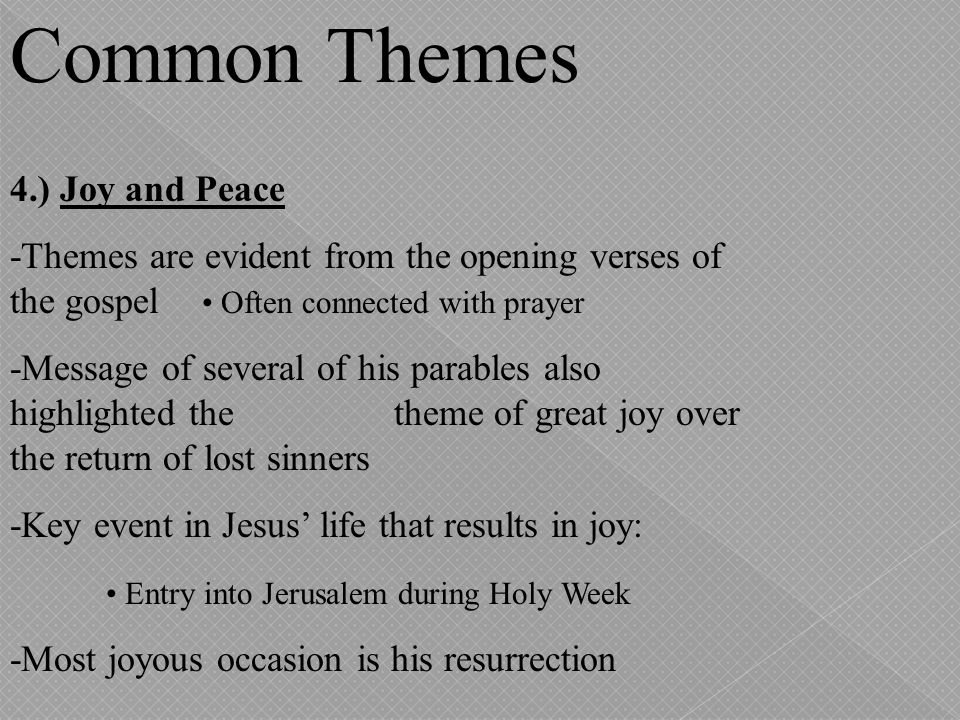 Common Themes 4.) Joy and Peace