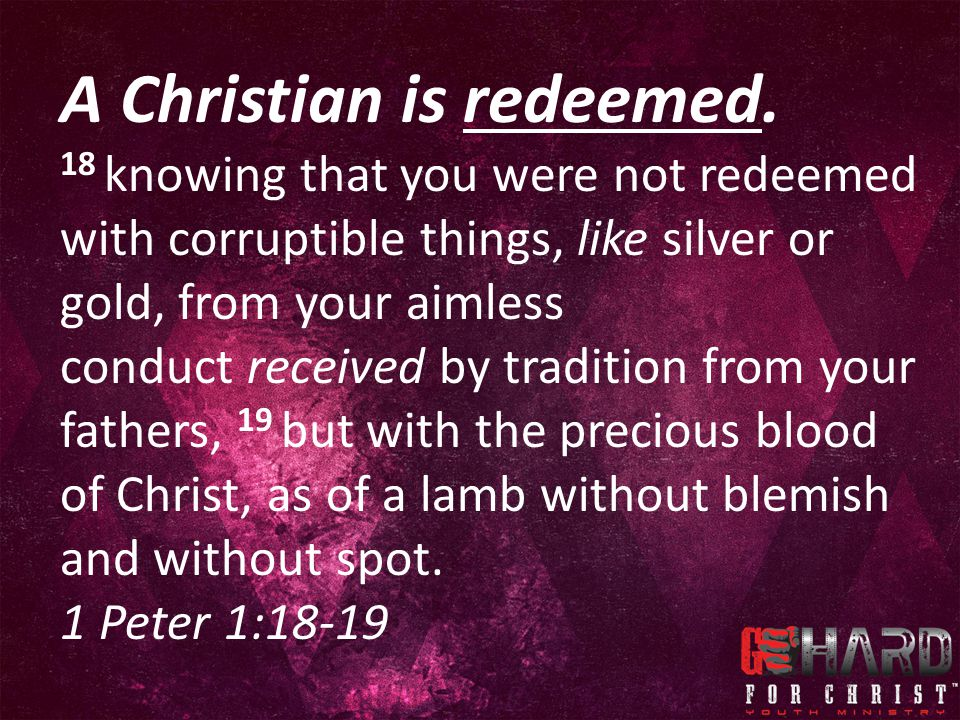 A Christian is redeemed.
