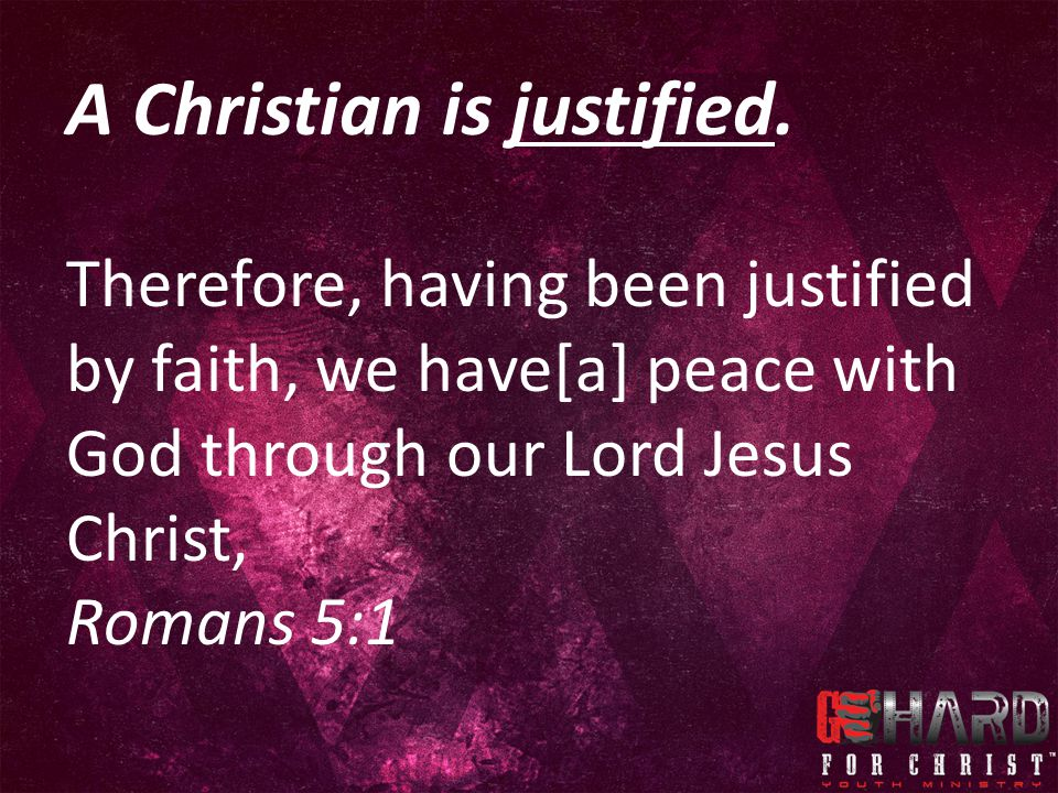 A Christian is justified.
