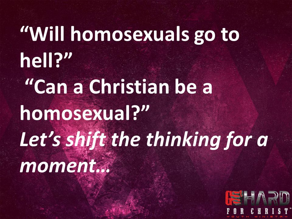Will homosexuals go to hell