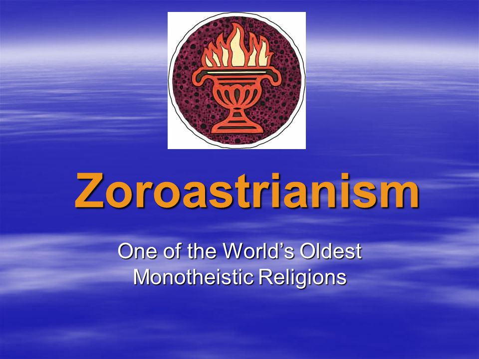 One Of The Worlds Oldest Monotheistic Religions Ppt Video Online
