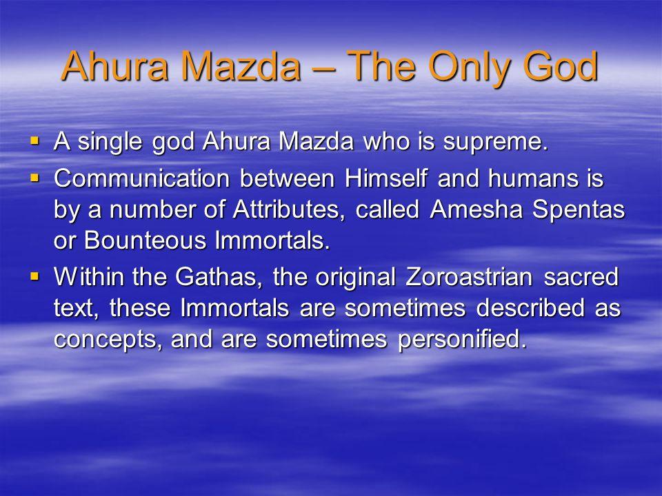 Ahura Mazda – The Only God