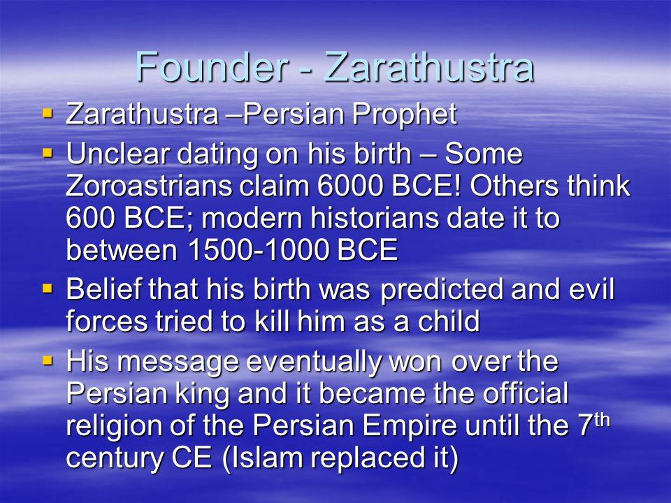 Founder - Zarathustra Zarathustra –Persian Prophet