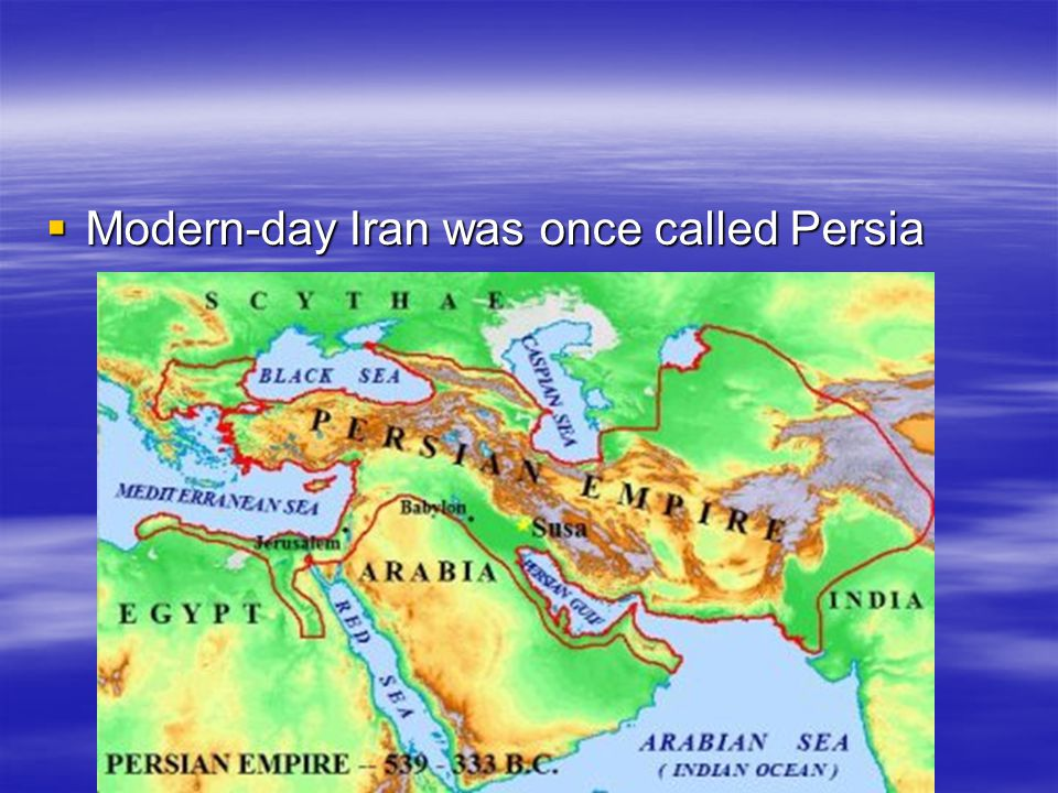 Modern-day Iran was once called Persia