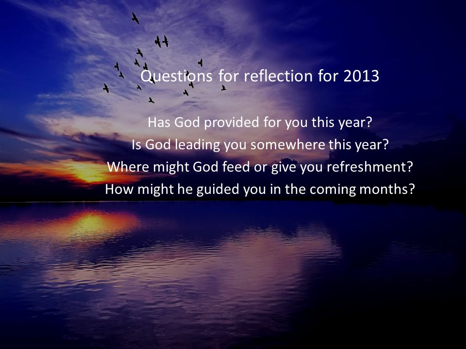 Questions for reflection for 2013