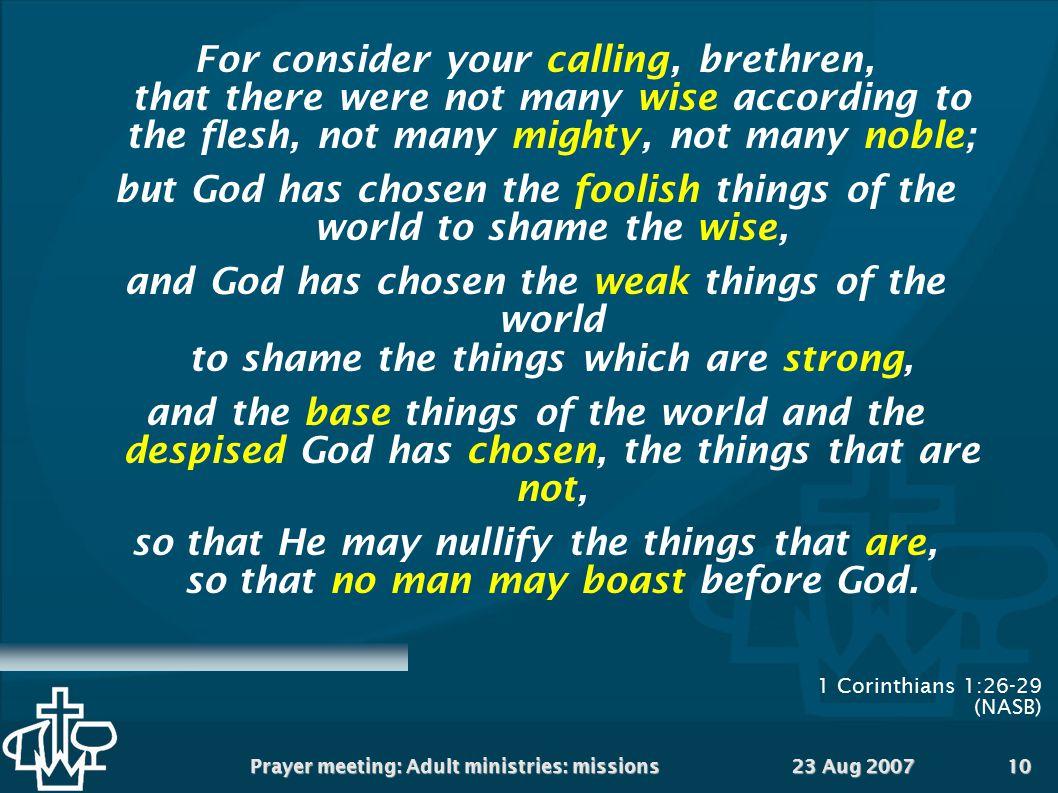 1 Corinthians 1:26-29 (NASB)