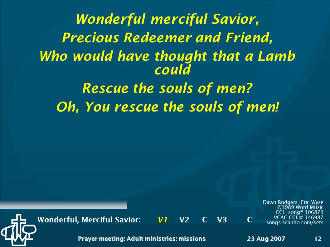 Wonderful merciful Savior, Precious Redeemer and Friend,
