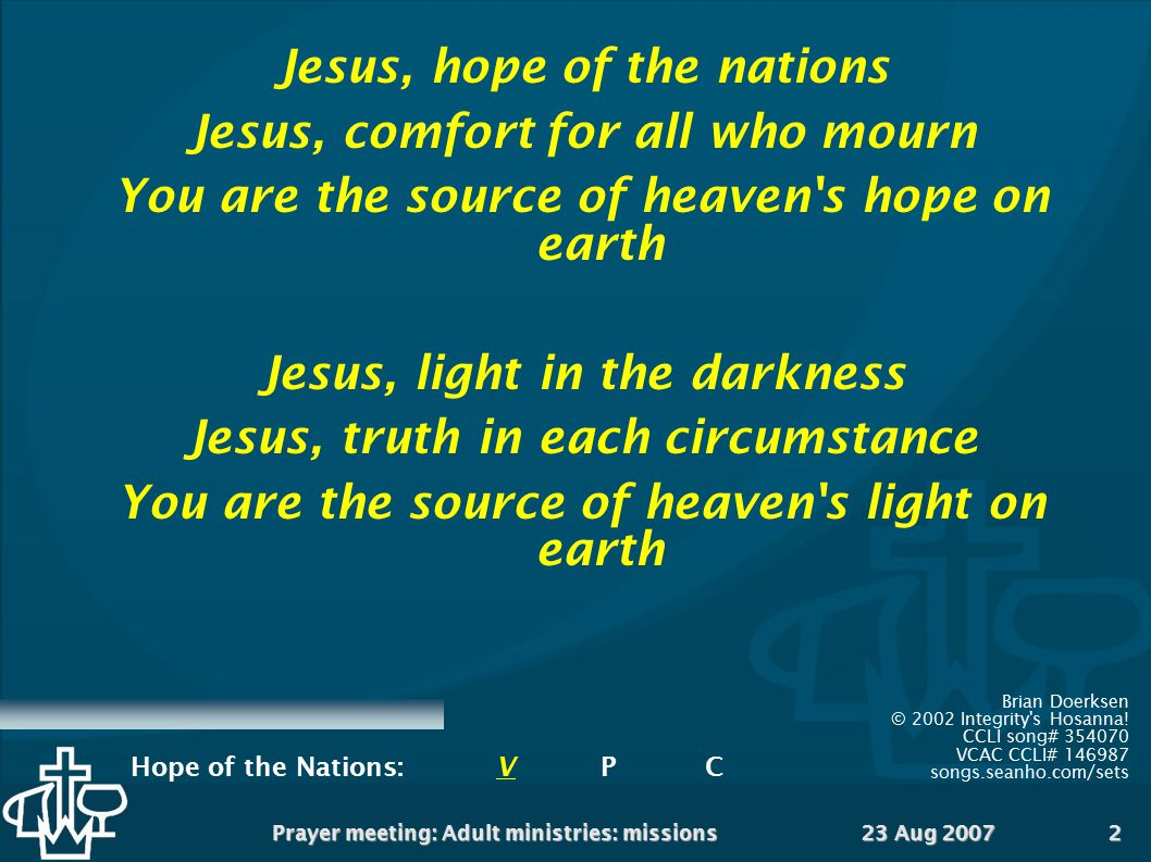 Jesus, hope of the nations Jesus, comfort for all who mourn